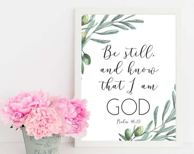Psalm 46 10, Be Still, Botanical Poster Printable, Bible Verse Prints, Bible Quote Print