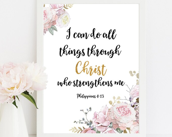 Bible Verse Prints, inspirational her, I Can Do All Things Through Christ, Scripture Prints  RG-1