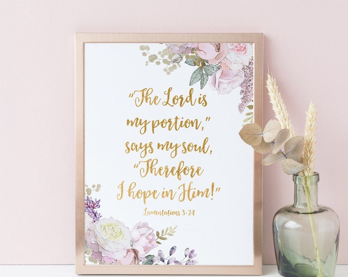 Bible verse Prints, The Lord is my portion, says my soul. Scripture prints Lamentations 3 24 RG-1