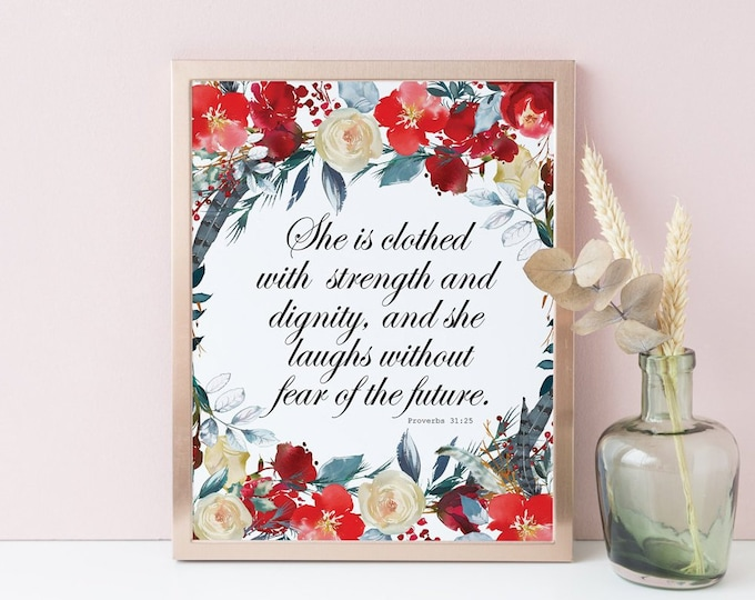 She is Clothed in Strength and Dignity, Proverbs 31 25, Bible Verse Print