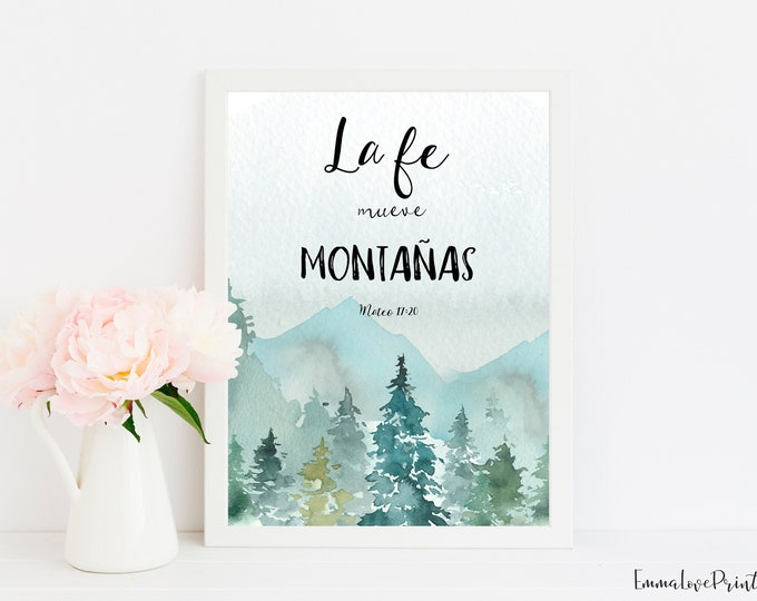 Spanish Print, Matthew 17 20, Bible Verse Print, Faith Can Move Mountains
