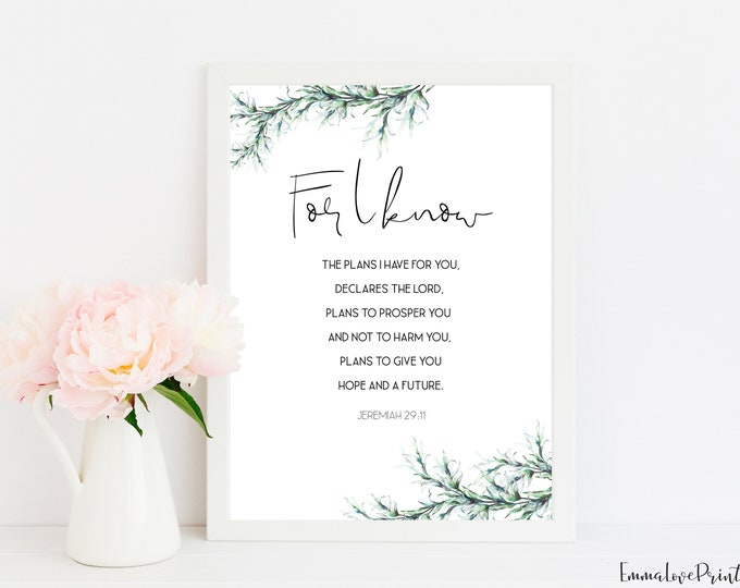 Jeremiah 29:11, Bible Verse Prints, Botanical Print, Scripture Prints, For I know the plans I have for you.
