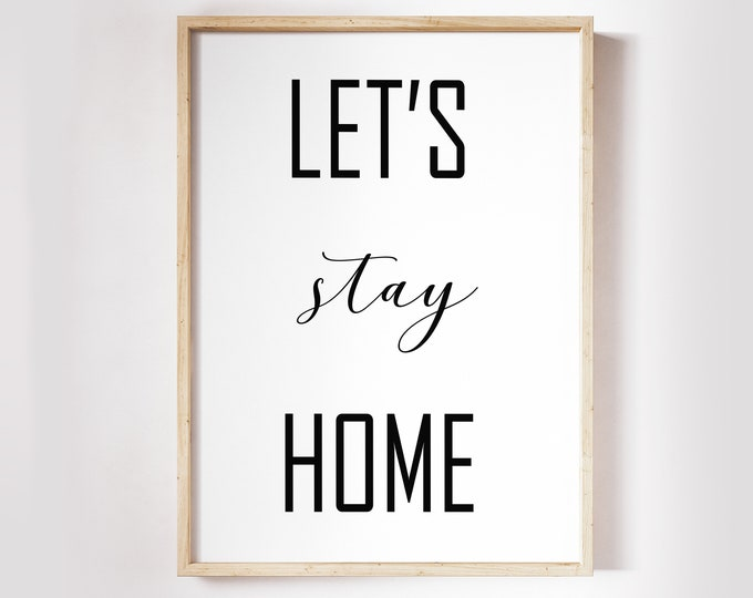 Lets Stay Home Sign, Bedroom Decor Printable Bedroom Wall Art Gift for Him Home Decor