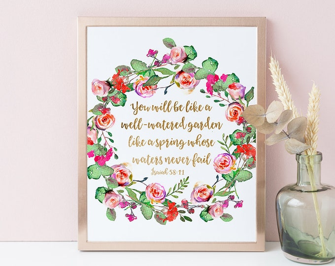 Bible Verse Print, You Will Be like a Well-Watered Garden, Isaiah 58 11 Scripture Prints