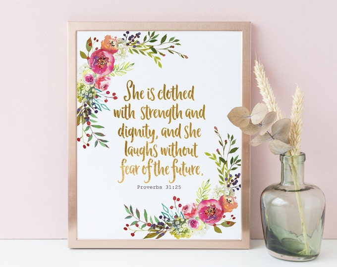 She is Clothed in Strength and Dignity Bible Verse Prints, inspirational her,  SH-1