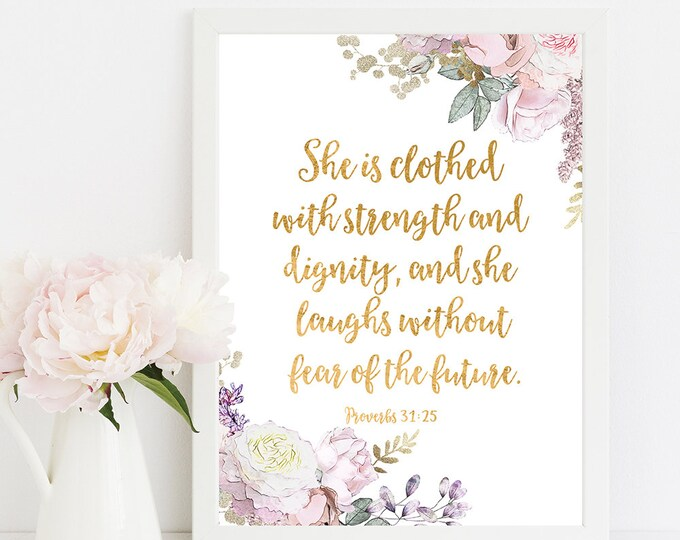 Bible Verse Wall Art Print Nursery Decor She is Clothed in Strength and Dignity Proverbs 31 25 Scripture Floral Wall Art Home Decor RG-1