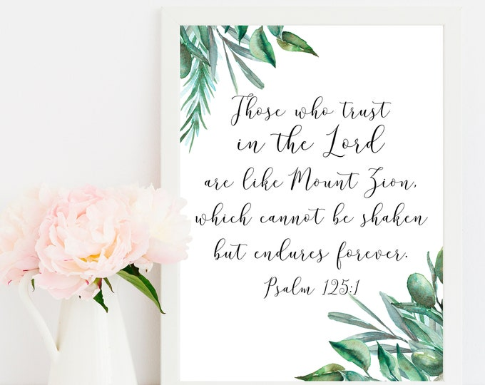 Bible Quote Print, Psalm 125 1, Bible Verse Prints, Christian Wall art, OL-1