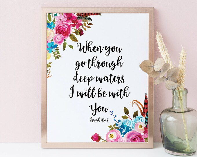 Bible Verse Prints When You Go Through Deep Waters Scripture Prints