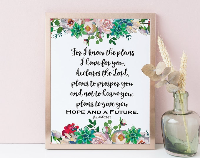 Succulent Print Bible Verse Wall Art For I know the plans I have for you Jeremiah 29 11 Bible verse prints