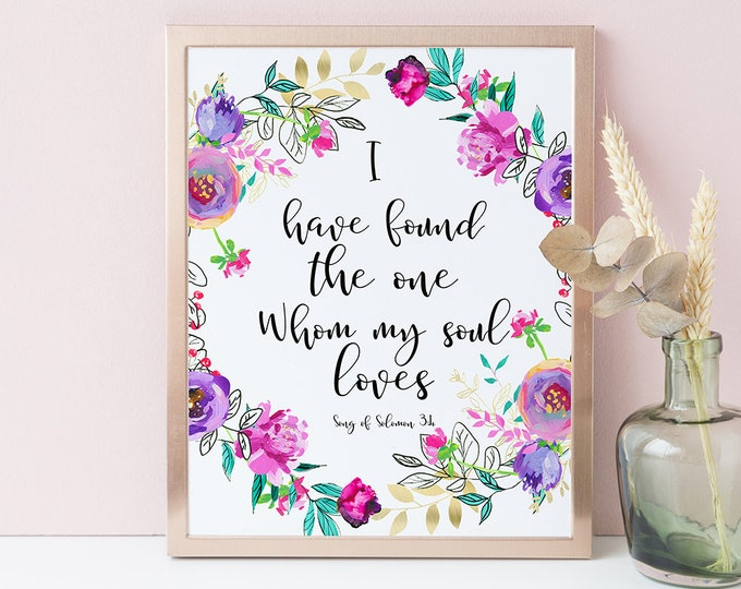 I Have Found the One whom my soul loves, Song of Solomon 3 4, Bible Verse Print