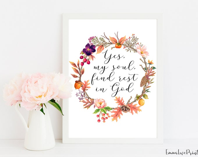 Bible Verse Print, Psalm 62 5, Fall Wall Art, Yes, my soul, find rest in God