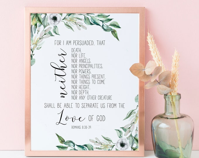 Bible Verse Prints, Romans 8 38, Bible Quote Print Scripture Prints OL-1
