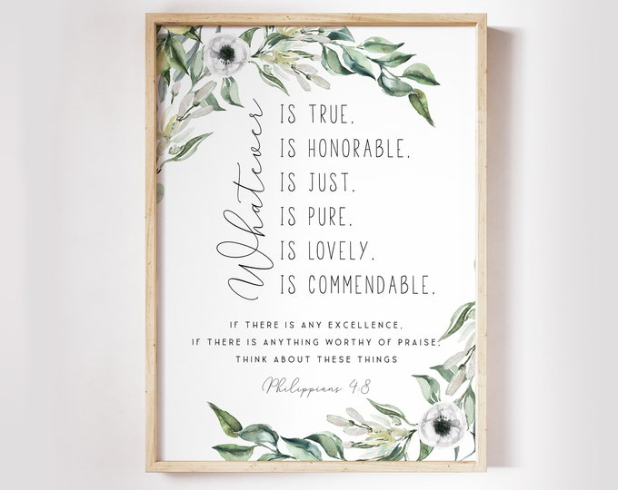 Philippians 4 8, Christian Wall art, Bible Verse Prints,  Scripture Prints, Whatever is true, Botanical Prints OL-1