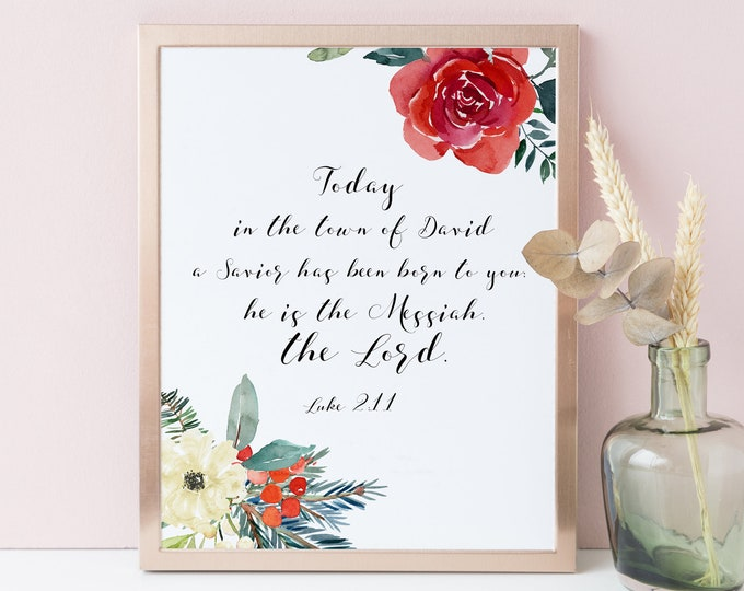 Luke 2 11, Bible Verse Print, For unto you is born this day,