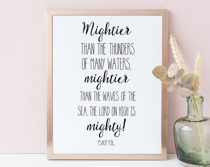 Bible Verse Prints, Mightier than the waves of the sea printable, Christian Wall Art, Psalm 93 4