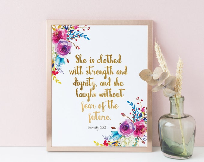 She is Clothed in Strength and Dignity, Proverbs 31 25, Bible Verse Prints, Scripture wall art