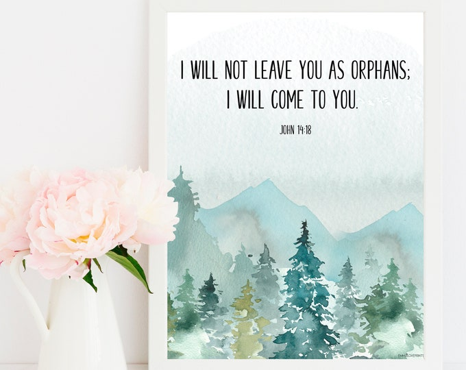 Bible Verse Prints John 14 18 Christian Wall art, I will not leave you as orphans, Bible Verse Printable,