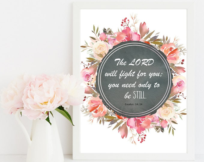 The Lord Will Fight For You, Exodus 14 14, Bible Verse Prints, Bible Quote Print