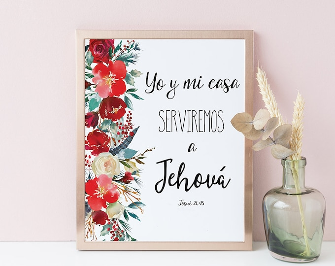Spanish Bible Verse, As for me and my house we will serve the Lord, Joshua 24 15, Spanish Print