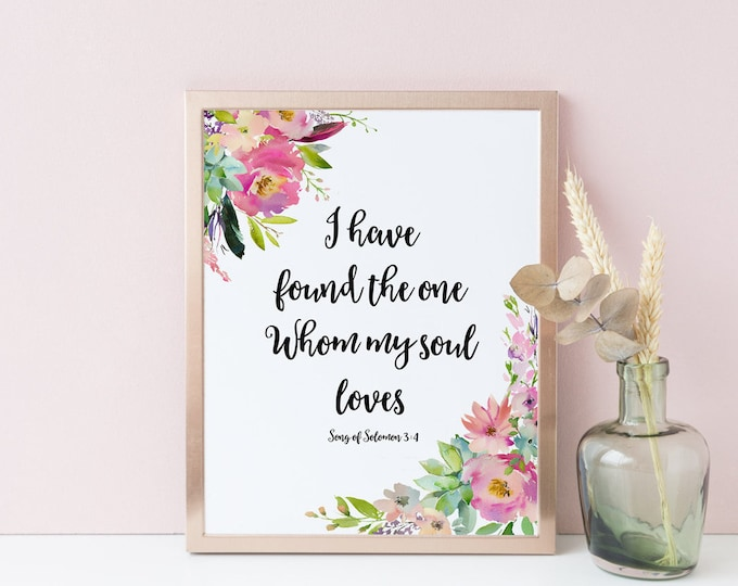 Bible Verse Prints I Have Found The One Song of Solomon 3  scripture print
