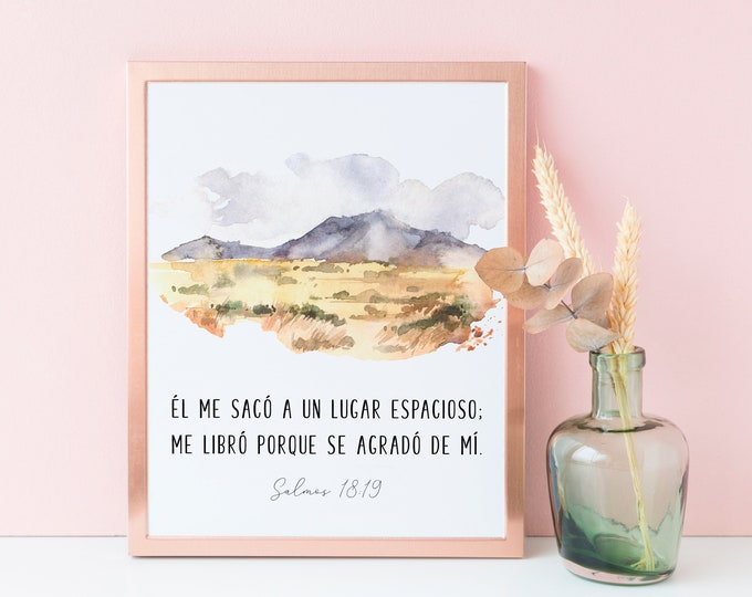 Spanish Bible Verse Prints, Psalm 18:19, Africa print He brought me forth also into a large place. SA-1