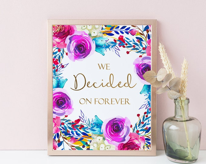 We decided on Forever, Engagement sign,