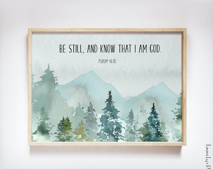 Psalm 46:10, Scripture Prints, Bible Verse Prints, Be Still And Know That I am God