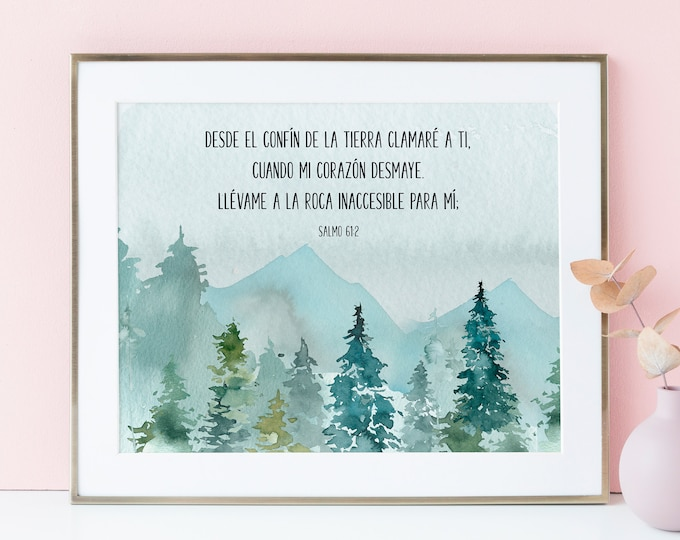 Spanish Prints, Bible Verse Quote, Psalm 61 2, When my heart is overwhelmed