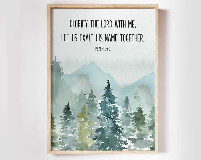 Bible Verse Prints, Printable Psalm 34, Christian Wall art, Bible Quote Print, Glorify The Lord With Me.
