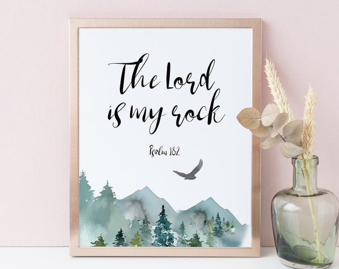 The Lord Is my Rock, Psalm 18 2, Scripture Prints, Bible Verse Prints, Mountains Wall Art