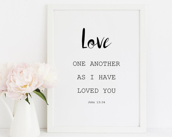 Bible Verse Prints, Christian Wall art, Love One Another John 13 34