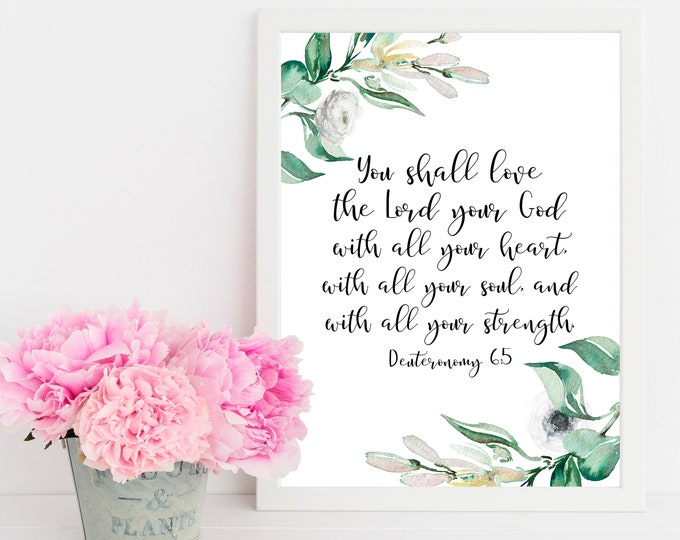 Bible Verse Prints, Deuteronomy 6 5, Christian Wall art, Bible Quote Prints, You shall love the Lord your God.