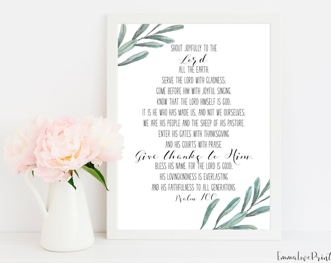 Psalm 100, Bible Quote Print, Bible Verse Prints,  Scripture Prints. OL-1