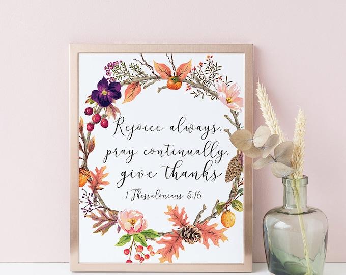 Bible Verse Wall Art, Rejoice Always Give Thanks, Bible Verse Prints, Scripture Prints.