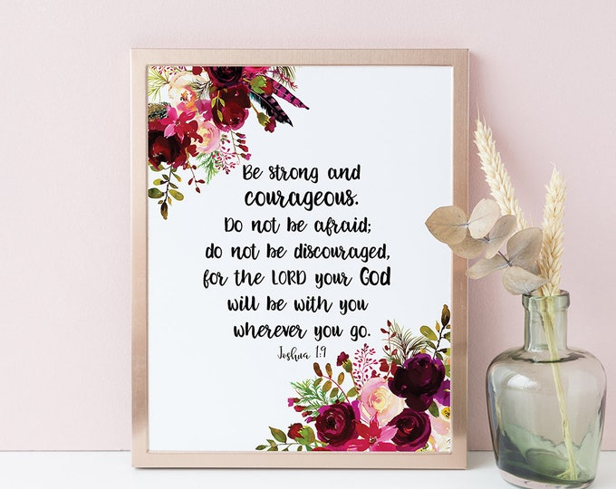 Be Strong And Courageous, Joshua 1 9, Bible Verse Prints