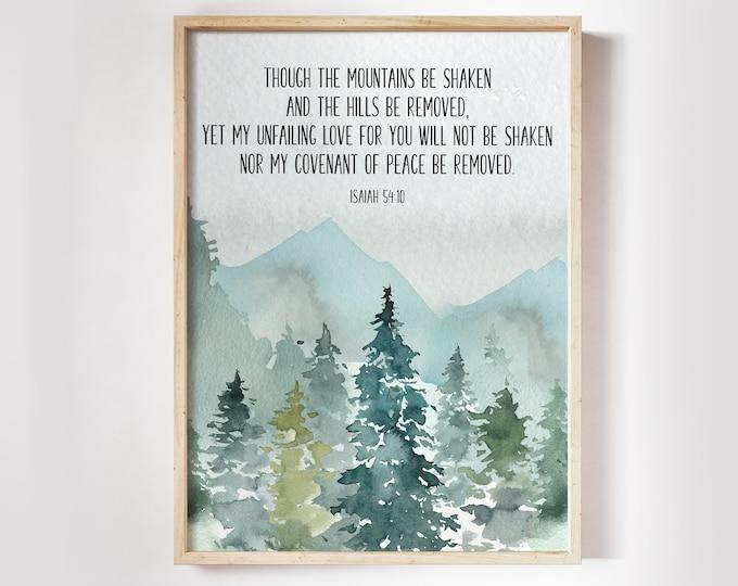 Isaiah 54 10, Bible Verse Prints, Christian Wall art, Printable Bible Quote Print, Though the mountains be shaken
