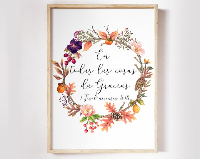 Spanish Print, Printable Bible Verse Prints, Scripture Prints, 1 Thessalonians 5, in everything give thanks