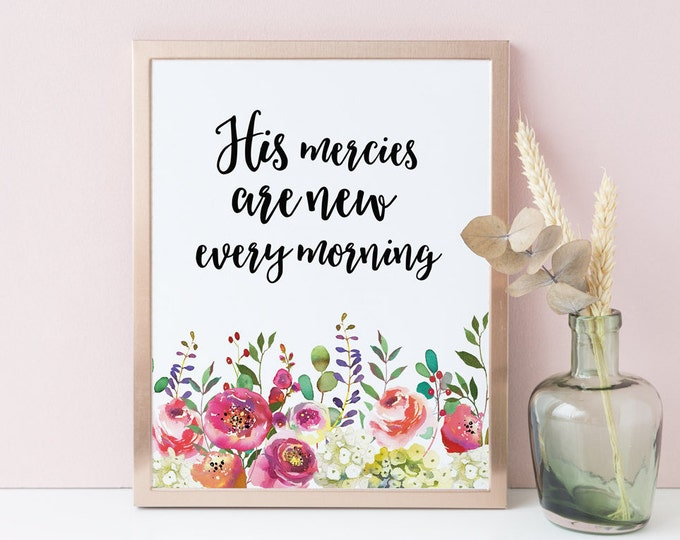 His Mercies Are New Every Morning Scripture Prints, Bible Verse Prints  SH-1