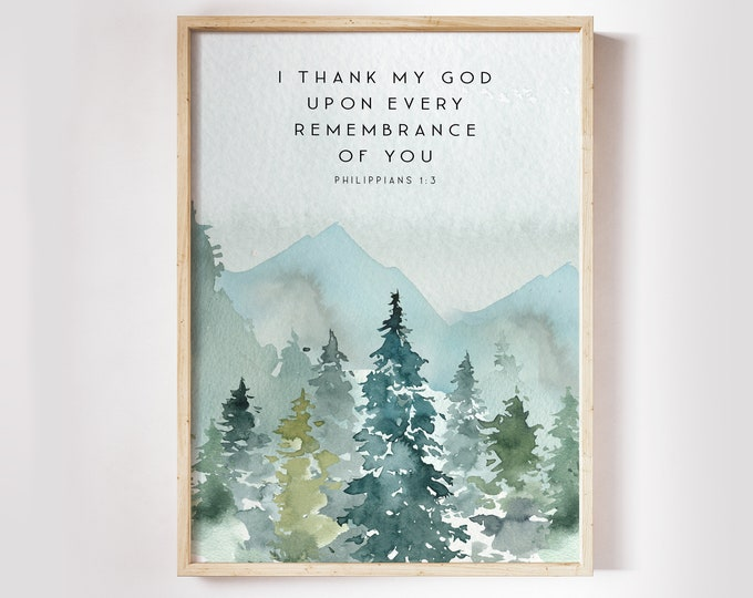 Bible Verse Prints, Philippians 1:3, Christian Wall art, Printable Bible Quote Print, I thank my God upon every remembrance of you,