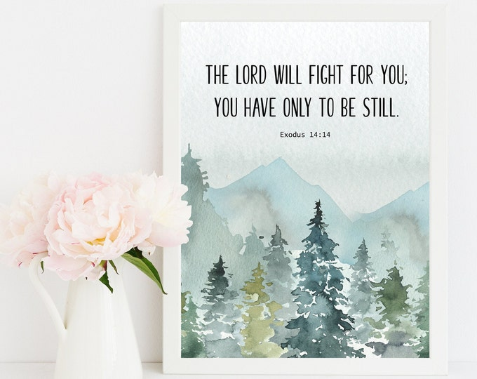 Bible Verse Prints, The LORD will fight for you, Exodus 14 14 Bible Verse Quote