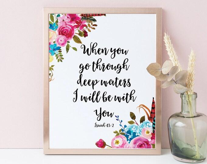 Bible Verse Prints When You Go Through Deep Waters Scripture Prints