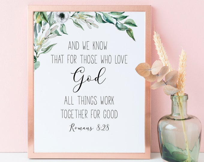 Bible Verse Prints, Romans 8 28, Olive Wreath, Scripture Prints, And we know that for those who love God OL-1