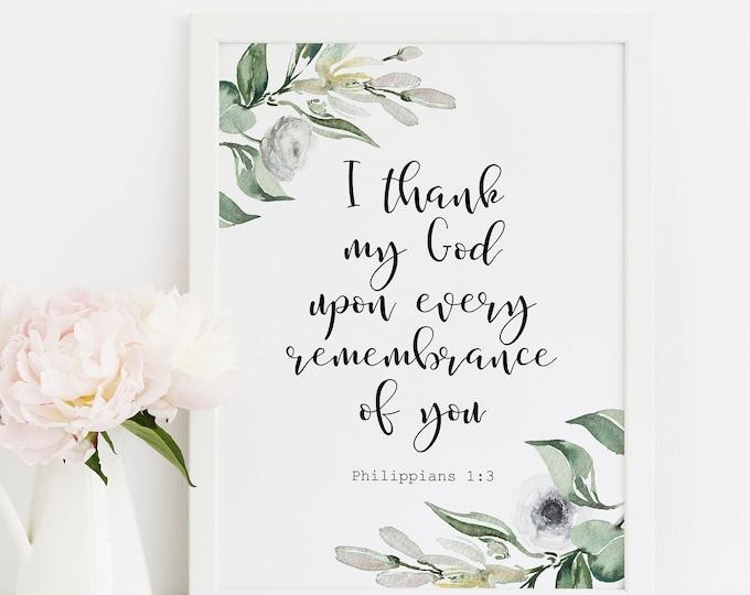 Bible Verse Prints, Philippians 1 3, I thank my God, Scripture Prints OL-1
