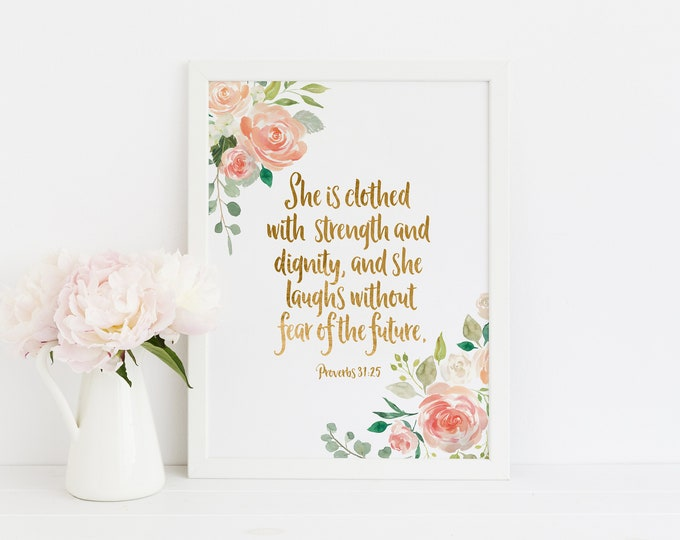 Proverbs 31 25, She is Clothed in Strength and Dignity Scripture Prints, Inspirational her,