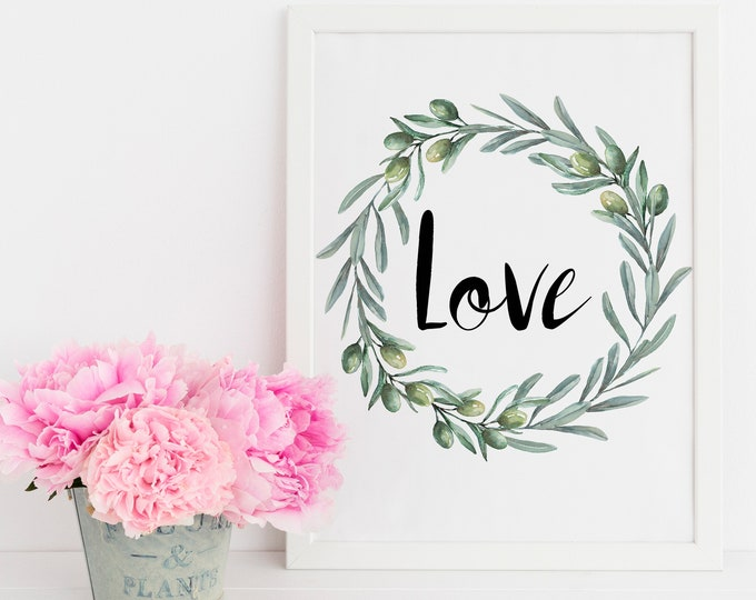 Love Print, Olive Wreath, Inspirational Her, Positive quotes Printable Wall Art OL-1