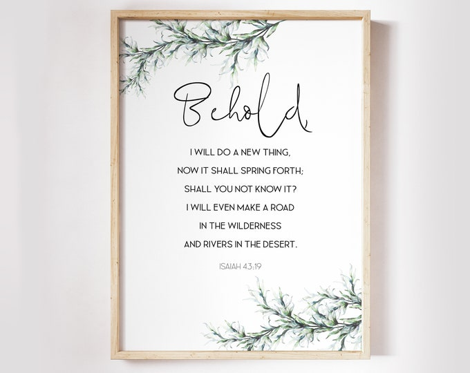 Isaiah 43 19, Behold, I will do a new thing, Easter Wall Art, Bible Verse Prints, Botanical Print, Scripture Prints