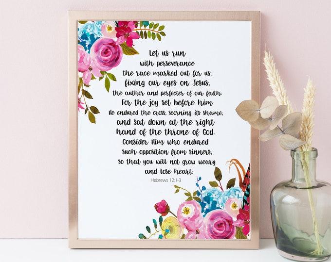 Bible Verse Prints, Hebrews print, hebrews 12 1, Let us run with perseverance, scripture prints