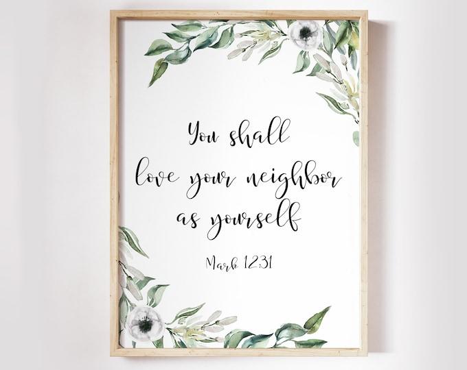 Mark 12 31, Christian Wall art, Bible Verse Prints,  Scripture Prints, Botanical Prints love your neighbor as yourself OL-1