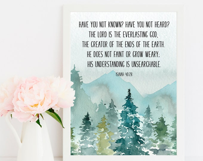 Bible Verse Prints, Isaiah 40 28, Christian Wall art, Scripture Prints
