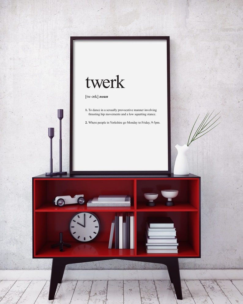 Twerk Definition Print, Definition Poster, Word Meaning Print, Word  Definition Art, Funny Wall Art Print, Dictionary Meaning